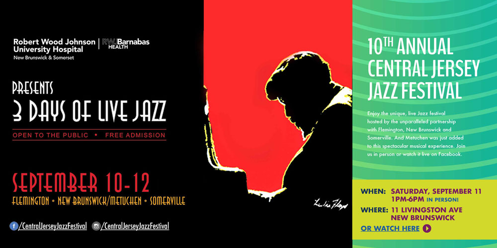 10th Annual Central Jersey Jazz Festival - September 11, 2021 1pm-6pm